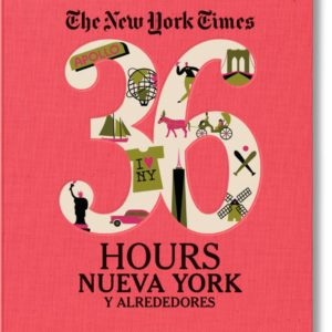 36 hours New York Times Nueva York y alrededores book travel city guide